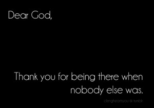 For Being There When Nobody