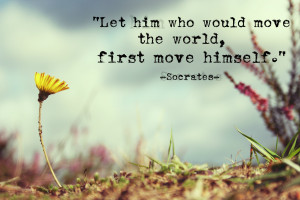 Inspirational Quotes – Let him who would move the world, first move ...