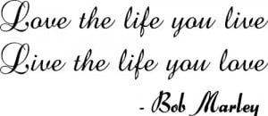 Love The Life You Live-Bob Marley Quote-Home Decor-Wall Sticker Decal ...