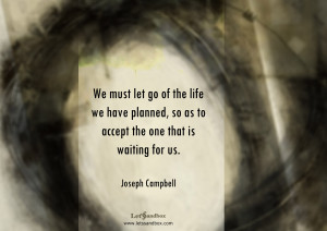 Inspirational Quotes by Joseph Campbell: Letting Go