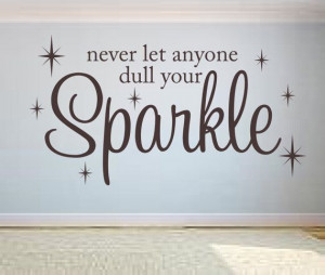 Never let anyone dull your Sparkle Vinyl Lettering Wall Words Decal ...