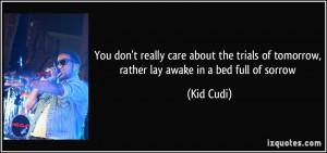 More Kid Cudi Quotes