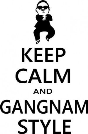Keep Calm and Gangnam Style Psy cute wall quotes sayings art vinyl ...