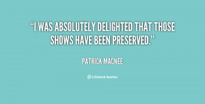 was absolutely delighted that those shows have been preserved.""