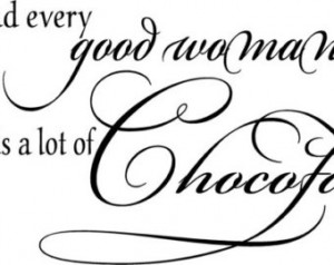 Quote-Behind every good woman is al ot of chocolate-special buy any 2 ...