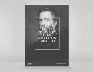 "... to fail in originality, than succeed in imitation"" - Herman Melville"