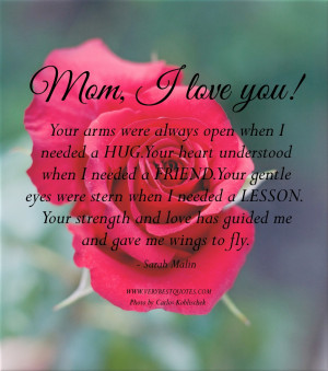 Mom I love you quotes, Quotes About Mothers, Mother's Day Quotes