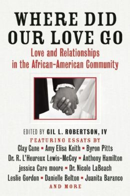 ... Our Love Go: Love and Relationships in the African-American Community
