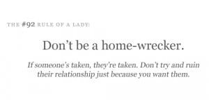be a home-wrecker. Intentionally trying to ruin someone's marriage ...