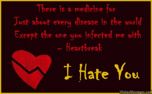 Quotes About Ex Boyfriends You Hate I hate you message for