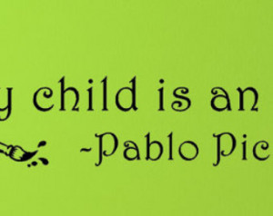 Every child is an artist....Inspira tional Artist Wall Quotes Sayings ...