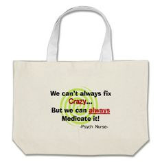 Funny Psych Nurse Tote Bags http://www.zazzle.com/funny_psych_nurse ...