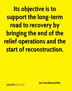 Its objective is to support the long term road to recovery by bringing ...