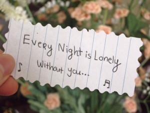 Every night is lonely without You ~ Being In Love Quote