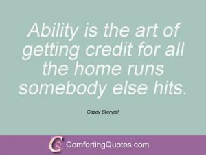 wpid-casey-stengel-quote-ability-is-the-art.jpg