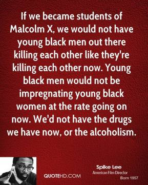 spike-lee-spike-lee-if-we-became-students-of-malcolm-x-we-would-not ...