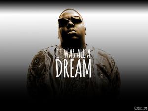 Classic. It was All A Dream // Biggie Juicy