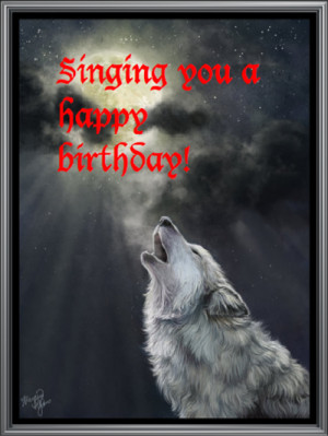 Singing you a happy birthday -- wolf