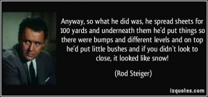 More Rod Steiger Quotes