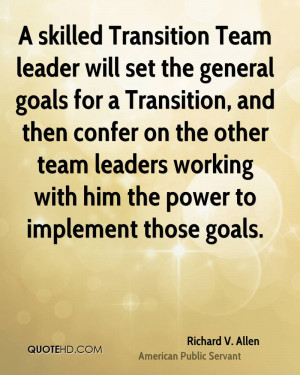 skilled Transition Team leader will set the general goals for a ...