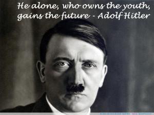 ~ Adolf Hitler motivational inspirational love life quotes sayings ...