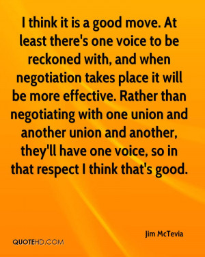 jim mctevia quote i think it is a good move at least theres one voice