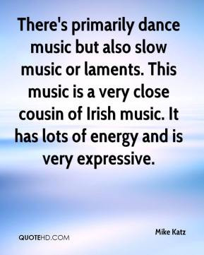 ... close cousin of Irish music. It has lots of energy and is very