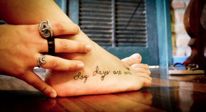 Dog Days Are Over Now Foot Tattoo