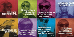 are you inspired by the words of andy warhol are they quotes that you ...