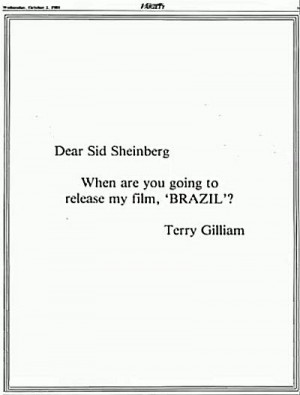 ... Sheinberg, When Are You Going To Release My Film Brazil? Terry Gilliam