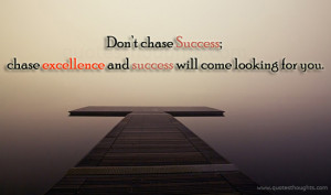Success - Chase - Excellence - Best Quotes - Nice Quotes