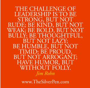 This quote about the challenge of leadership by Jim Rohn really struck ...