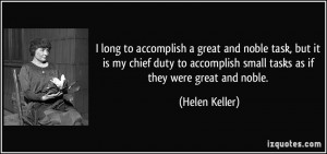 quote-i-long-to-accomplish-a-great-and-noble-task-but-it-is-my-chief ...
