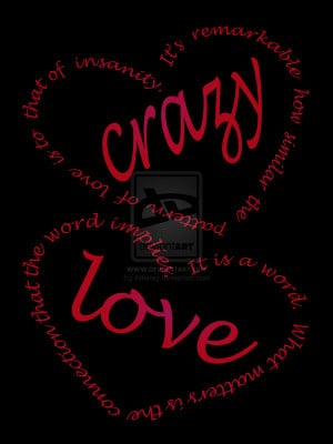 ... Quotes archive. Crazy Love Quotes by Arianey picture, image, photo or