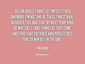 File Name : quote-Paul-Kane-as-for-goals-i-dont-set-myself-21389.png ...