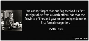 We cannot forget that our flag received its first foreign salute from ...