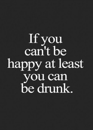 drunk, quote, unhappy