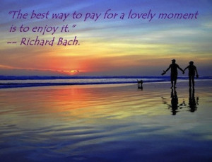 enjoy the moment picture quote
