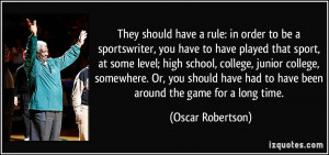 They should have a rule: in order to be a sportswriter, you have to ...