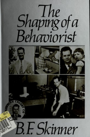 any behaviourism skinner In this sense, skinner argued that we respond to every kind of reinforcement, and that our behavior and personality traits can be shaped and controlled by the society in addition to this, skinner implied that if we want our negative traits to be changed into positive ones, we must changed our environment first.