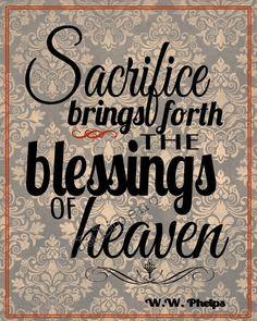 ... , Sacrifice Bring, Sacrifice Quotes God, The Prophet, Lds, Heavens