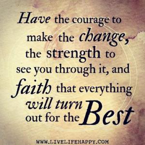 Change, strength, faith