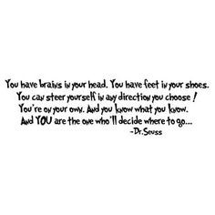 Wise words from Dr. Seuss for all of our new graduates out there! More