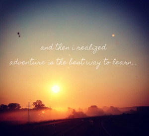, Quotes Sunsets, Quotes Popular, Endless Adventure, Sunsets Quotes ...