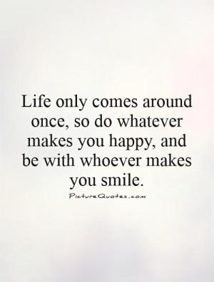 Life Quotes Smile Quotes Happy Quotes Be Happy Quotes