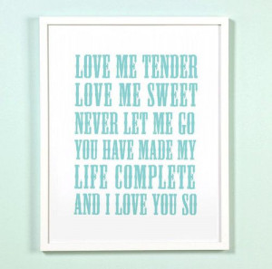 love me tender - love me sweet #Elvis #romantic quote