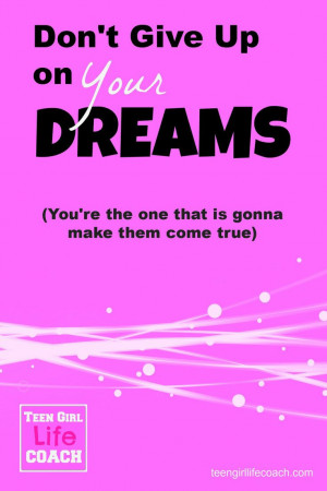 teen #life #coach #dreams #quotes teengirllifecoach.com