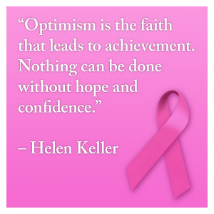 "breast cancer quotes ""Optimism is the faith that leads to ..."