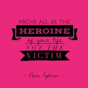 heroine nora ephron quote