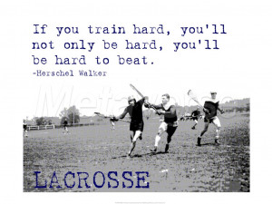 If You Train Hard, Lacrosse art print